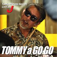 TOMMY A GO GO :TOMIO MOROTA SEXTET