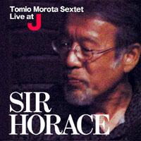 TOMIO MOROTA SEXTET/SIR HORACE